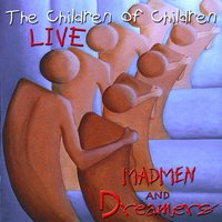 The Children of Children LIVE — Madmen and Dreamers