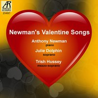 Newman's Valentine Songs — Anthony Newman, Harry Burleigh, Trish Hussey, Julie Dolphin