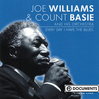 Every Day I Have The Blues — Count Basie And His Orchestra With Joe Williams