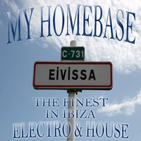 My Homebase, the Finest in Ibiza Electro and House — сборник