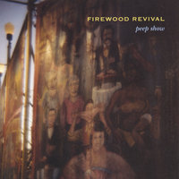 Peep Show — Firewood Revival