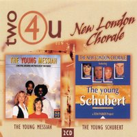 Two4U: The Young Messiah/The Young Schubert — The New London Chorale, Франц Шуберт, Георг Фридрих Гендель