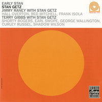 Early Stan — Stan Getz, Terry Gibbs, Jimmy Raney