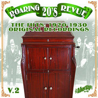 Roaring 20's Revue Vol. 2: The Hits 1920-1930 — Louis Armstrong, Paul Whiteman, Ethel Waters, Rudy Vallee, Original Dixieland Jazz Band