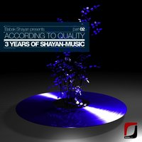 Babak Shayan presents: According To Quality - 3 Years Of Shayan-Music Part 02 — сборник