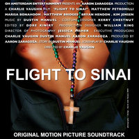 Flight to Sinai: Original Motion Picture Soundtrack — Dustin Manuel, Bryan Hendon & Matt Petromilli