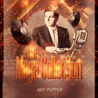 The Mega Collection — Art Pepper