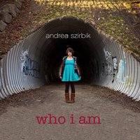 Who I Am — Andrea Szirbik