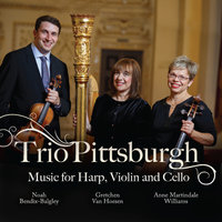 Music for Harp, Violin and Cello — Trio Pittsburgh