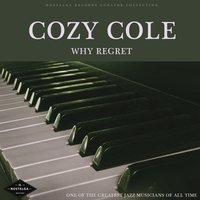 Why Regret — Cozy Cole