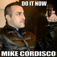 Do It Now — Mike Cordisco