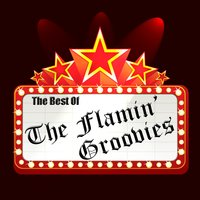 The Best Of The Flamin' Groovies — The Flamin' Groovies
