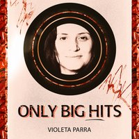 Only Big Hits — Violeta Parra