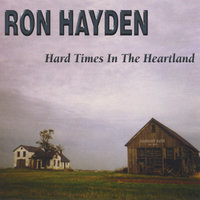 Hard Times In The Heartland — Ron Hayden