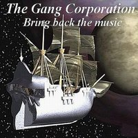 Bring Back the Music — The Gang Corporation