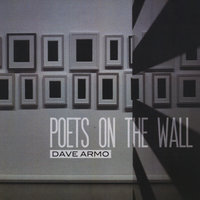Poets On the Wall — Dave Armo