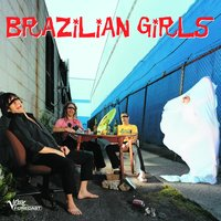 Brazilian Girls — Brazilian Girls