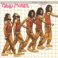 Pave The Way + Dubs — Pablo Moses