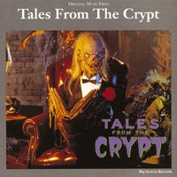Original Music From Tales From The Crypt — Tales From The Crypt