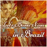 Let's Bossa Nova in Brazil — сборник