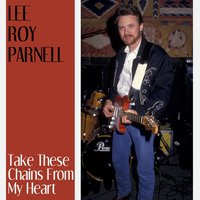 Take These Chains from My Heart — Lee Roy Parnell