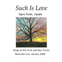 Such Is Love — Gary Funk