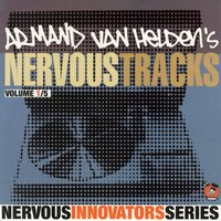 Armand Van Helden's Nervous Tracks — Armand Van Helden