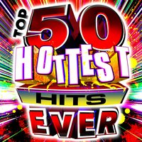 Top 50 Hottest Hits Ever! — Pop Cover Team