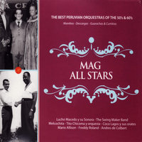 MAG All Stars: The Best Peruvian Orquestras of the 50's & 60's — сборник