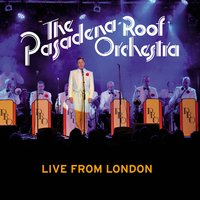 Live from London — Ирвинг Берлин, The Pasadena Roof Orchestra
