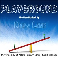 Playground: A Junior Musical — Drew Lane & St Peter's Primary School