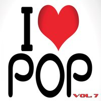 I Love Pop, Vol. 7 — сборник