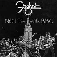 NOT Live At The BBC — Foghat