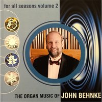 For All Seasons, Vol. 2 — John A. Behnke
