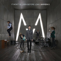 It Won't Be Soon Before Long — Maroon 5