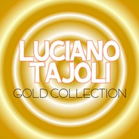 Luciano Tajoli Gold Collection — Luciano Tajoli