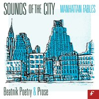 Sounds of the City, Manhattan Fables - Beatnik Poetry and Prose — сборник