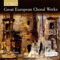 Great European Choral Works — Вольфганг Амадей Моцарт, The Sixteen, Harry Christophers, The Sixteen Period Orchestra