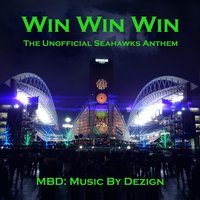 Win Win Win (The Unofficial Seahawks Anthem) — MBD