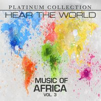 Hear the World: Music of Africa, Vol. 3 — Platinum Collection Band