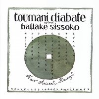 New Ancient Strings — Toumani Diabate, Ballake Sissoko