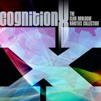 Cognition X: The Clan Analogue Rarities Collection — Various Artists - Clan Analogue