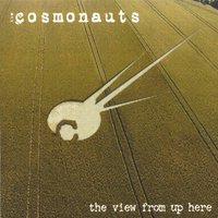 The View From Up Here — The Cosmonauts