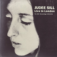 Live In London - The BBC Recordings 1972 - 1973 — Judee Sill