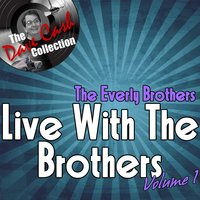Live With The Brothers Volume 1 - — The Everly Brothers