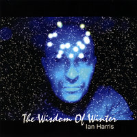 The Wisdom Of Winter — Ian Harris