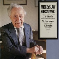 J.S. Bach: French Suite No. 6 In E Major / Schumann: Papillons, Op. 2 / Chopin: Two Preludes, Mazurka — Mieczyslaw Horszowski