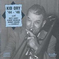 Kid Ory '44-'46 with Mutt Carey, Albert Nicholas, Barney Bigard and Leadbelly — Kid Ory