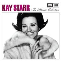 The Ultimate Collection — Kay Starr