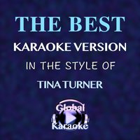 The Best (In the Style of Tina Turner) — Global Karaoke